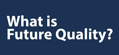 What is Future Quality?